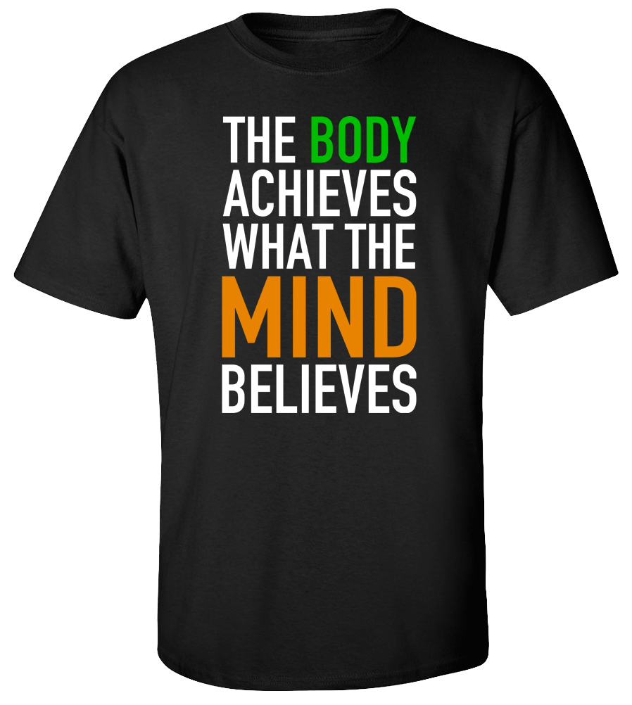 The Body Achieves What The Mind Believes T-shirt Workout Gym Tee