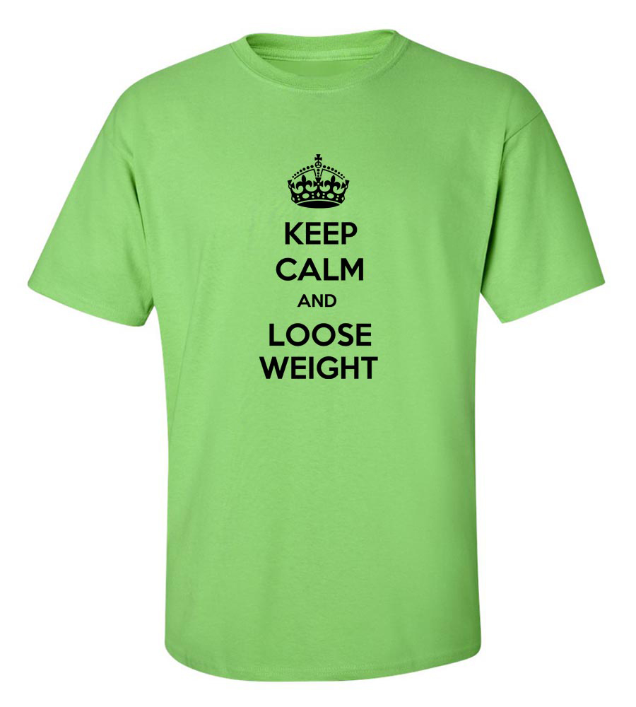 Keep Calm And Loose Weight  Funny T Shirt