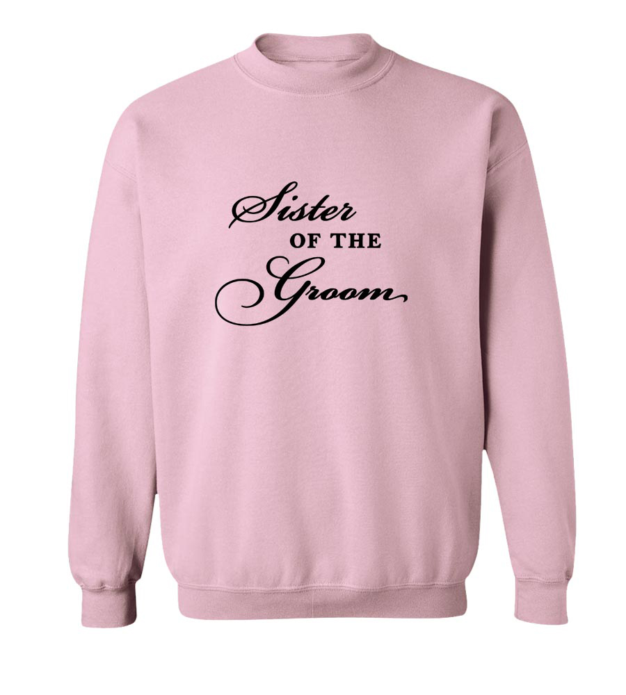 Sister of the Groom Crew Neck Sweatshirt