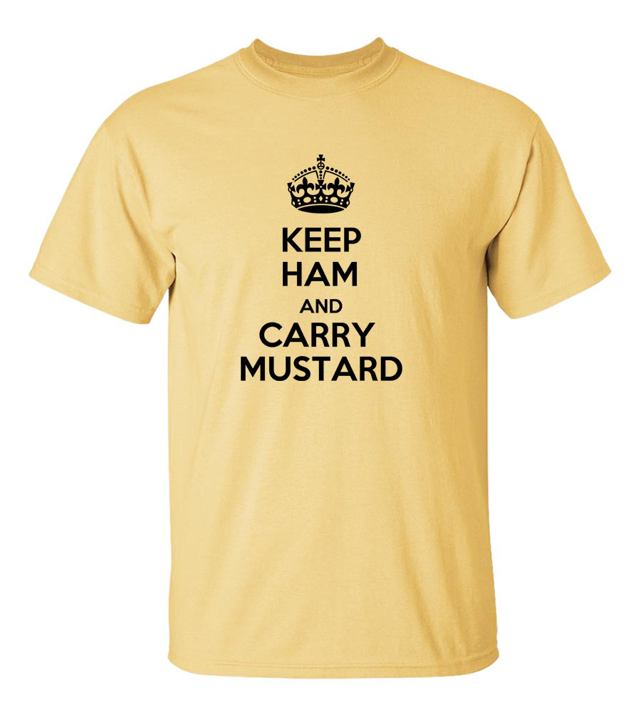 Keep Ham And Carry Mustard T Shirt
