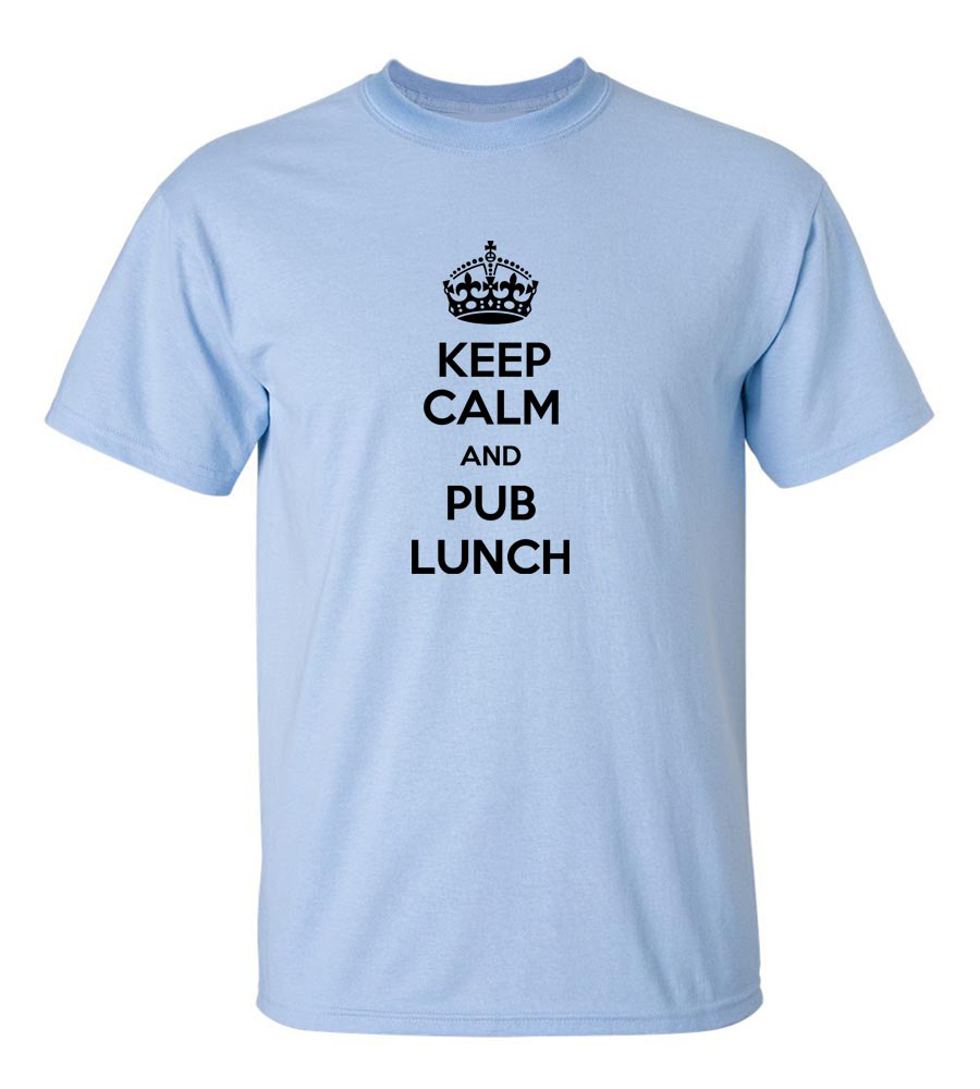 Keep Calm And Pub Lunch Funny T Shirt