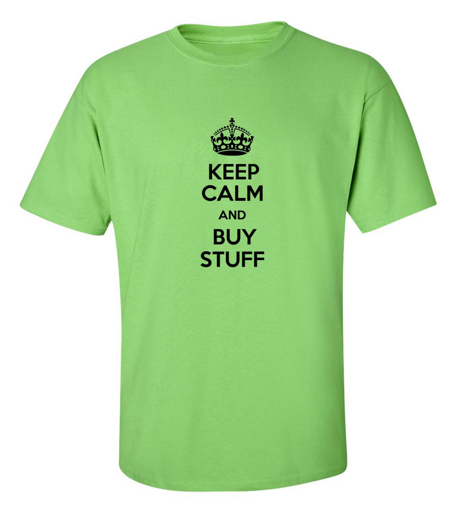 Keep Calm And Buy Stuff Funny T Shirt