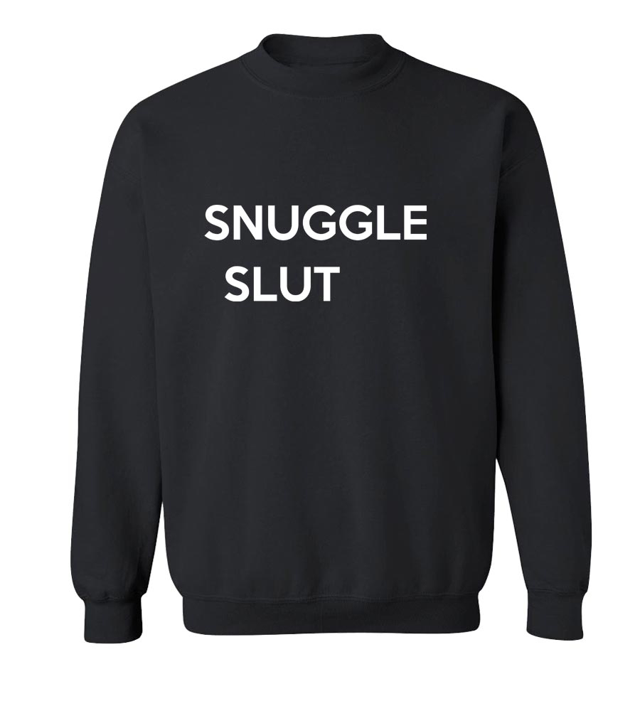 Snuggle Slut Crew Neck Sweatshirt