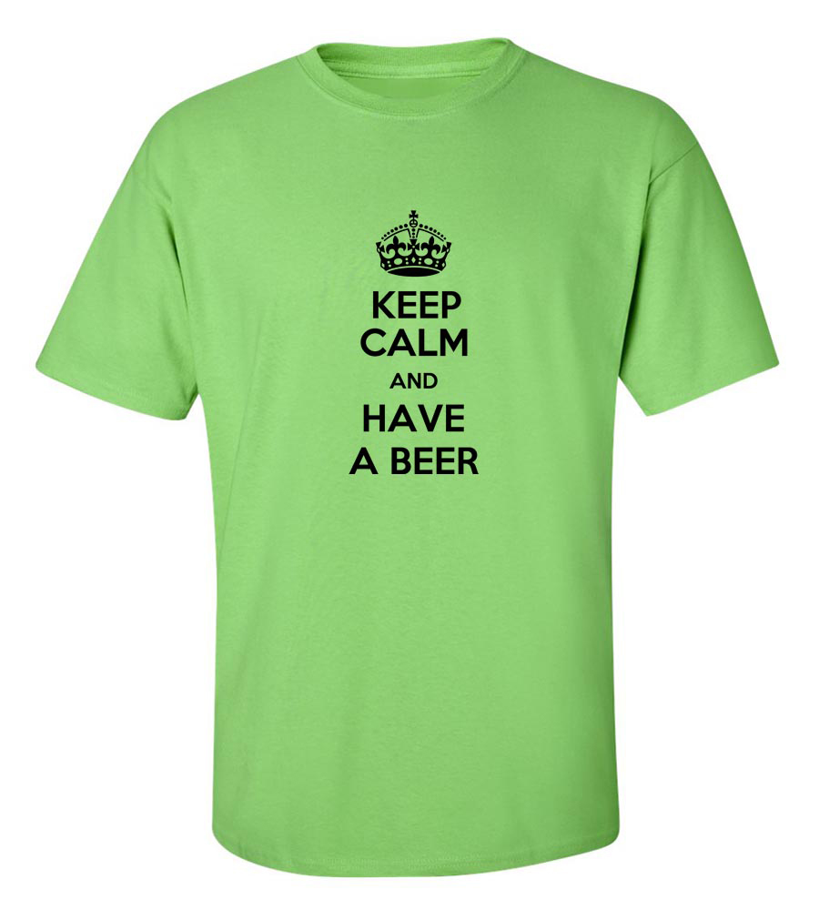 Keep Calm And Have A Beer Funny T Shirt