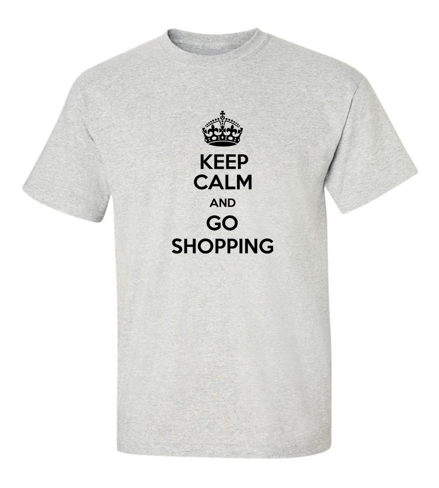 Keep Calm And Go Shopping Funny T Shirt