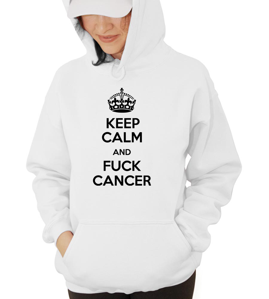 Keep Calm and Fuck Cancer Hooded Sweatshirt