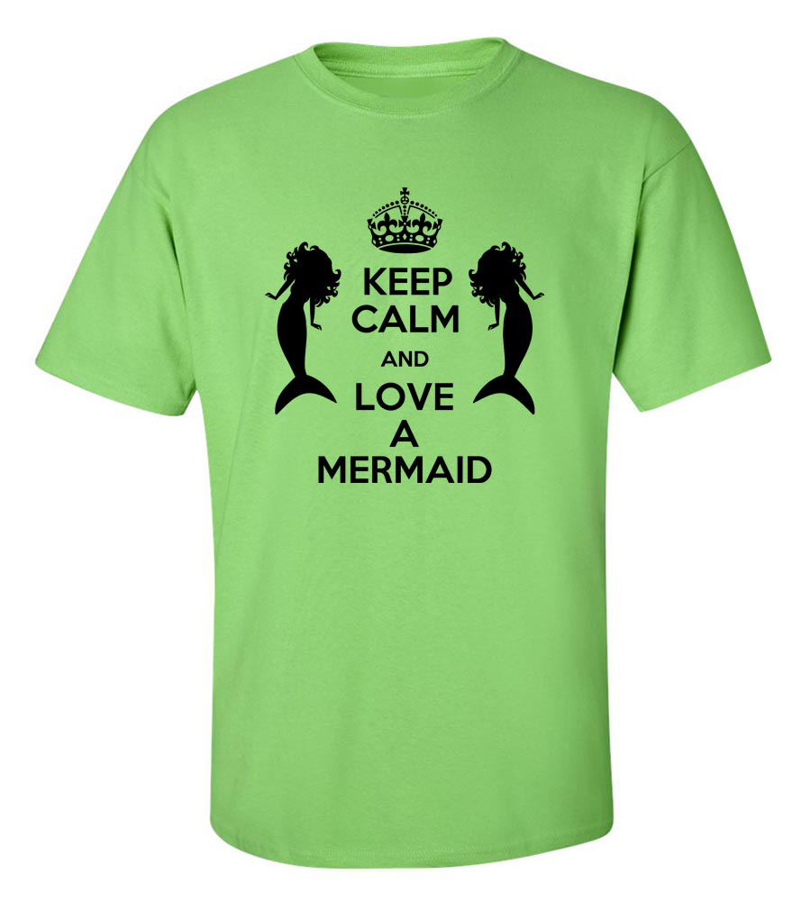 Keep Calm and Love a Mermaid  Funny T Shirt