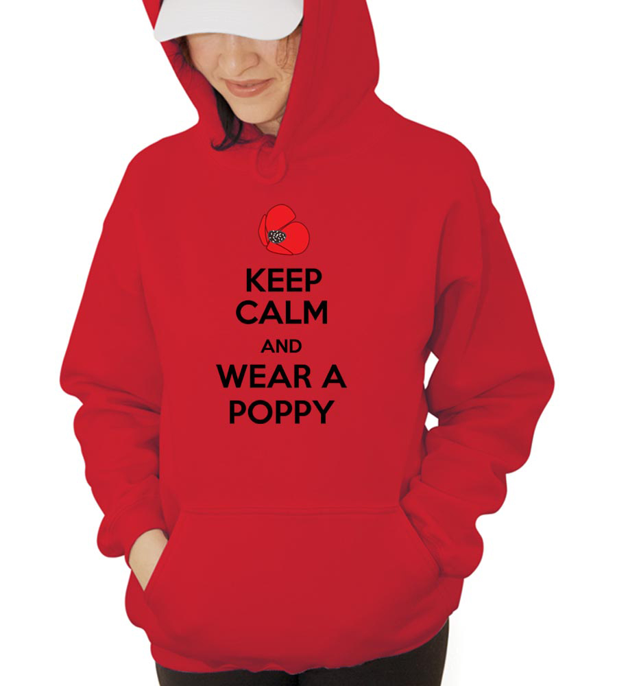 Keep Calm and Wear A Poppy Hooded Sweatshirt