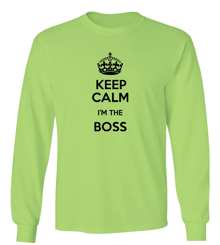 Keep Calm I'm The Boss Long Sleeve T-Shirt
