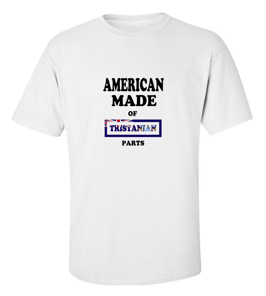 American Made Of Tristanian Parts T-shirt