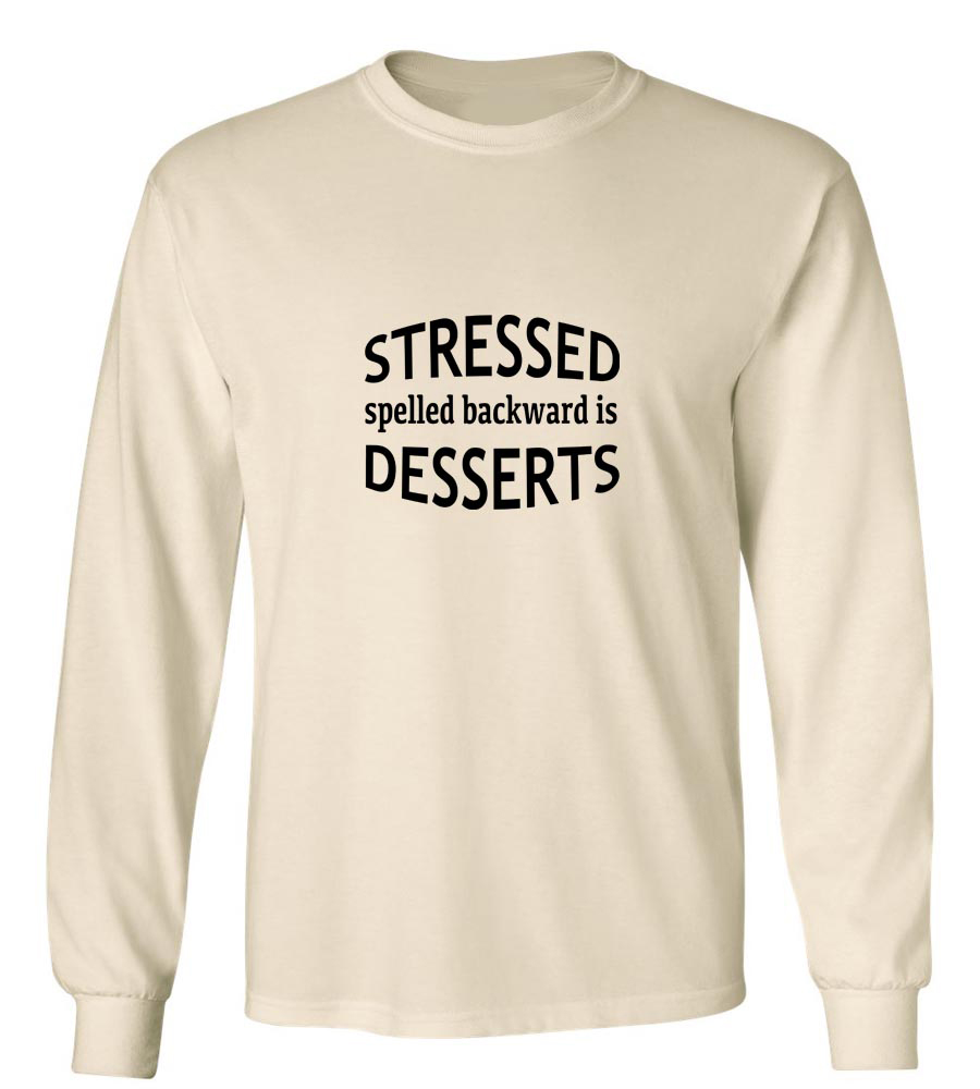 Stressed Spelled Backward is Desserts Long Sleeve T-Shirt