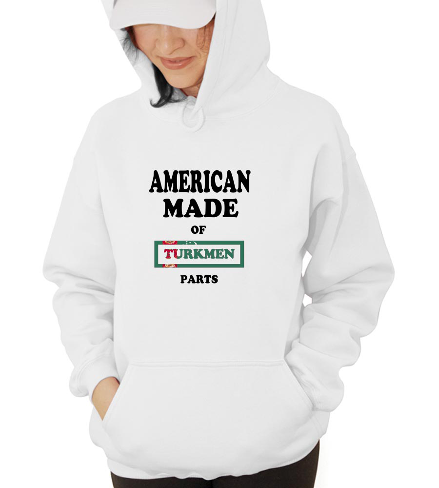 American Made Of Turkmenistan Parts Hooded Sweatshirt