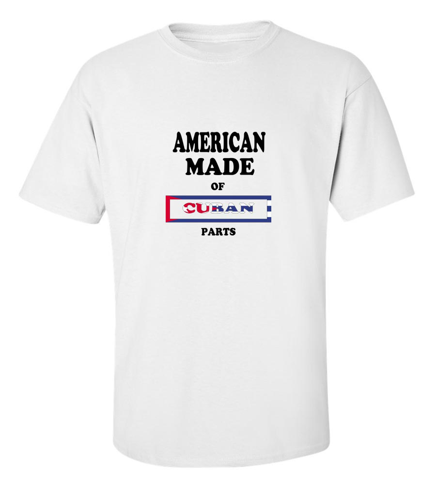 American Made of Cuba  Parts T Shirt