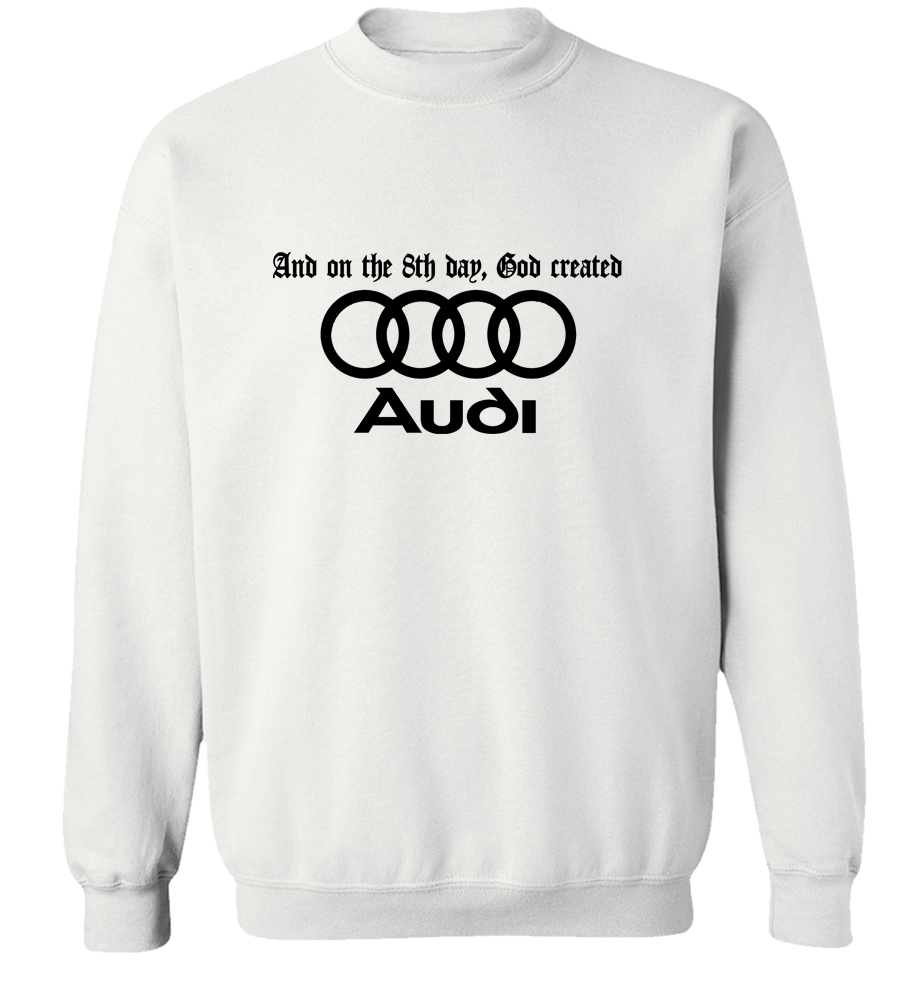 And On The 8th Day, God Created Audi Crew Neck Sweatshirt