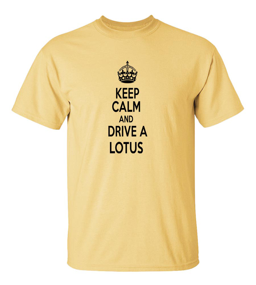 Keep Calm And Drive A Lotus T-Shirt