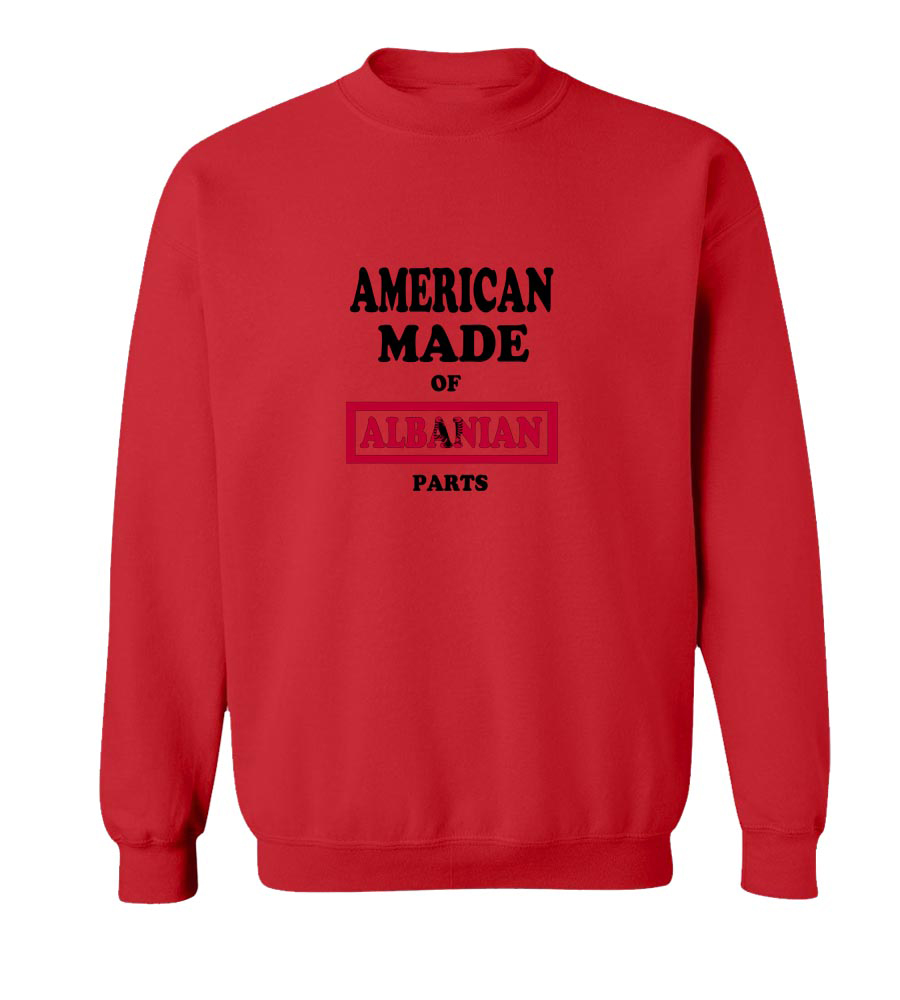 American Made Of Albanian  Parts crew neck Sweatshirt