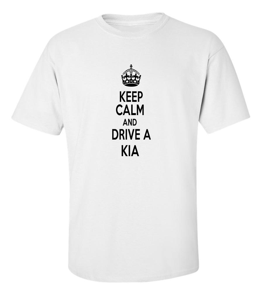 Keep Calm And Drive A Kia T-Shirt