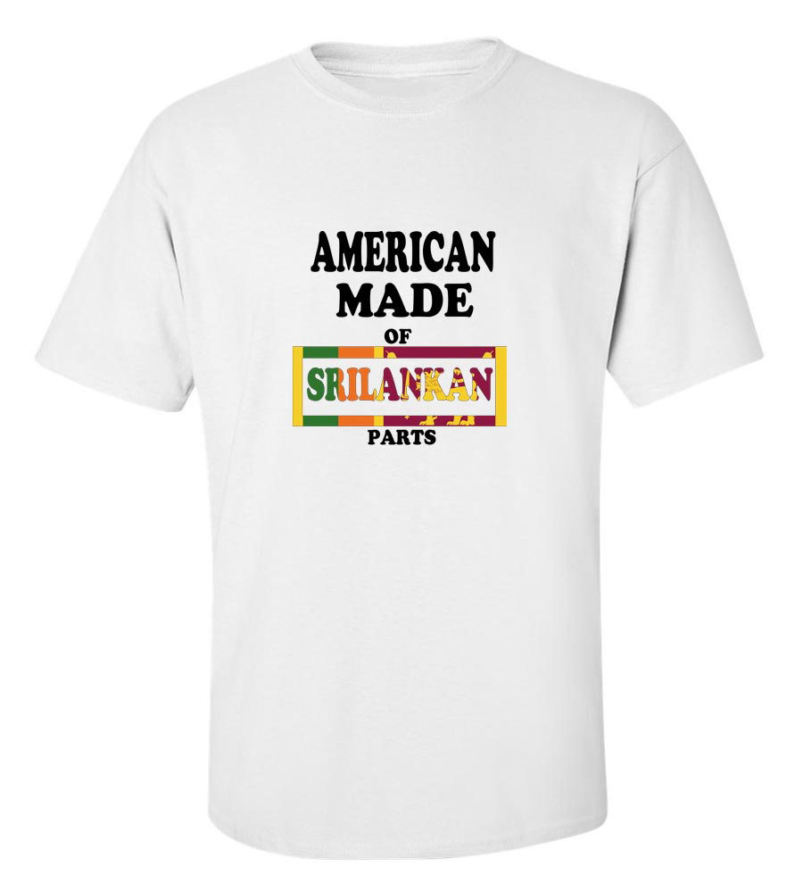 American Made of Srilankan Parts T Shirt