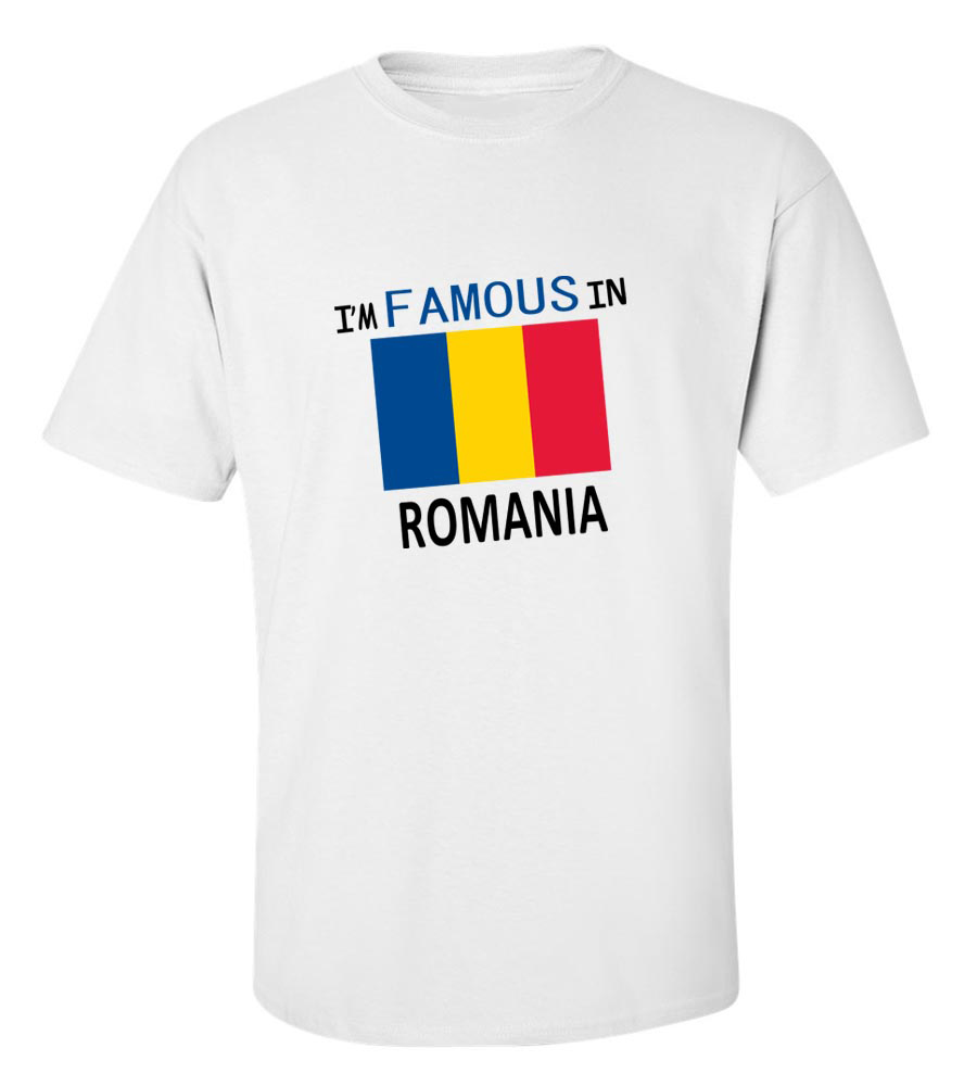IM Famous in Romania T Shirt
