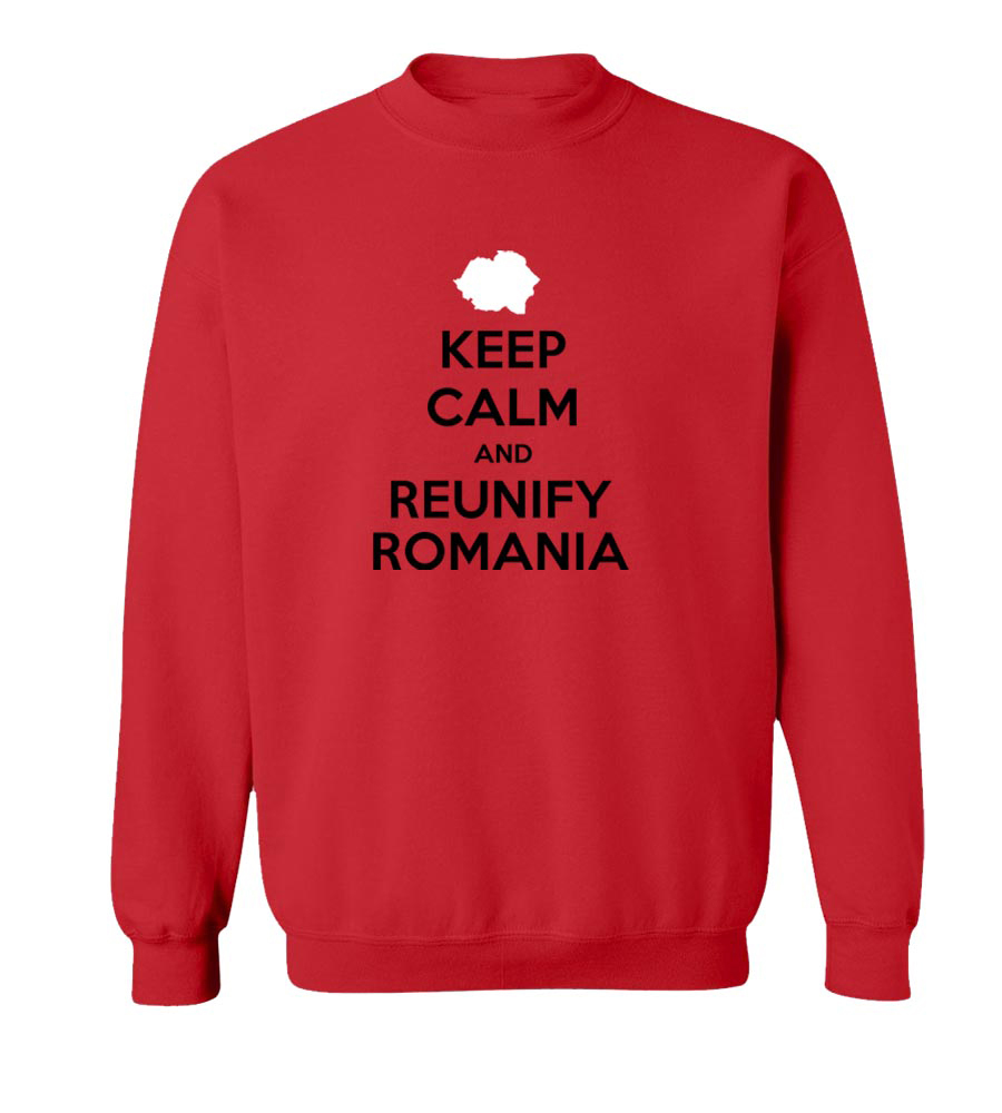Keep Calm And Reunify Romania crew neck Sweatshirt