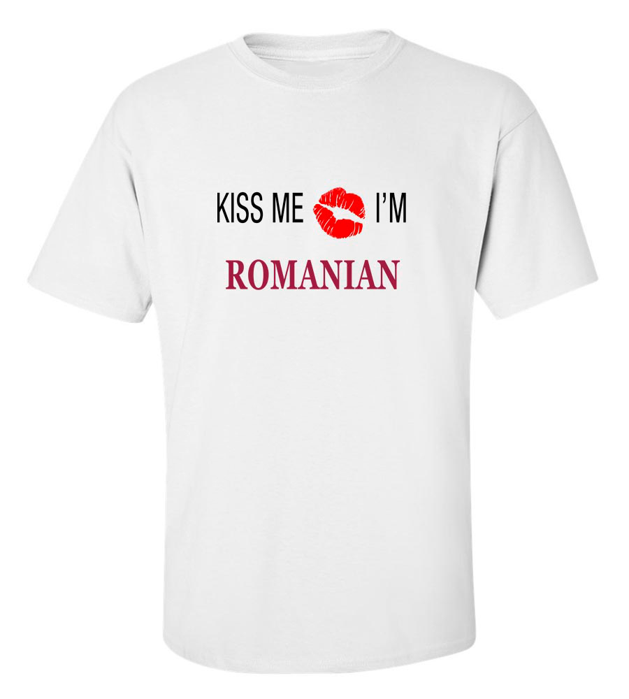 Kiss me I'm Romanian T Shirt
