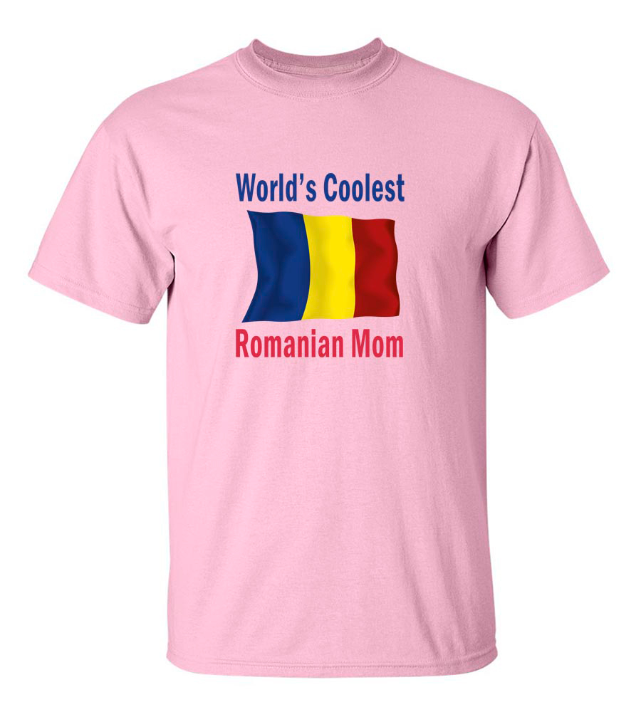 World's Coolest Romanian Mom T- Shirt