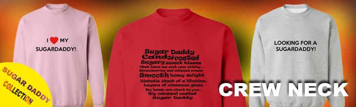 Sugar Daddy Crew Neck Sweatshirts