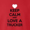 Keep Calm And Love A Truck Driver crew neck Sweatshirt