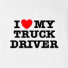 I Love My Truck Driver T Shirt