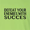 Defeat Your Enemies With Succes Long Sleeve T-Shirt