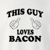 This Guy Loves Bacon Crew Neck Sweatshirt Funny College Tee