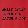 Smile Often Dream Big Laugh A Lot crew neck Sweatshirt