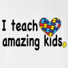 I Teach Amazing Kids Autism T-shirt