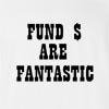 Fund Are Fantastic T-Shirt