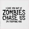 I Like You But If Zombies Chase Us I'M Tripping You Hooded Sweatshirt