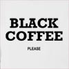 Black Coffee Please Hooded Sweatshirt