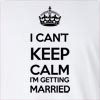 I Can't Keep Calm I'M Getting Married Long Sleeve T-Shirt