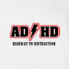 AD HD Highway TO Distraction T-Shirt