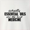 Actually Essential Oils Are The Best Medicine Crew Neck Sweatshirt