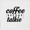 Coffee Before Talkie  Hooded Sweatshirt