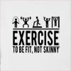 Exercise To Be Fit Not Skinny Hooded Sweatshirt