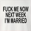 Fuck Me Now Next Week I'M Married  Crew Neck Sweatshirt