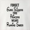 Forget Glass Slippers This Princess Wears Running Shoes Crew Neck Sweatshirt