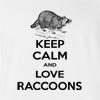 Keep Calm And Love Raccoons T-Shirt
