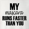 My Mascara Runs Faster Than You Crew Neck Sweatshirt