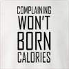Complaining Won't Born Calories Crew Neck Sweatshirt