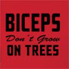 Biceps Don't Grow On Tree Hooded Sweatshirt