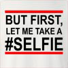 But First,Let Me Take A #Selfie Crew Neck Sweatshirt