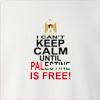 I Can't Keep Calm Until Palestine Is Free Crew Neck Sweatshirt