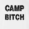 Camp Bitch T-shirt